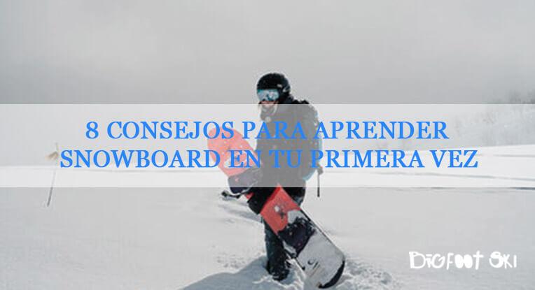 8 consejos para aprender snowboard si es tu primera vez