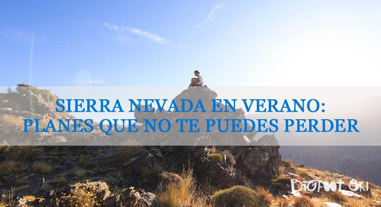 Sierra Nevada en verano: planes que no te puedes perder